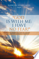 God is with me  I have no fear