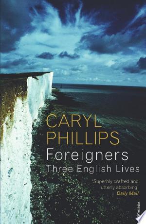 Free Download Foreigners: Three English Lives PDF - Writers Club