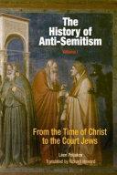 The History of Anti-Semitism, Volume 1