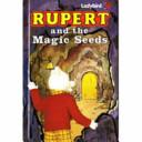 Rupert and the Magic Seeds