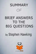 Summary of Brief Answers to the Big Questions by Stephen Hawking Book