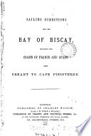 Sailing directions for the Bay of Biscay  including the coasts of France and Spain from Ushant to Cape Finisterre Book