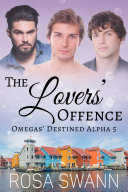 The Lovers' Offence (Omegas' Destined Alpha 5)
