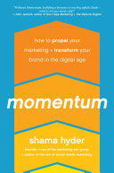 Momentum: How to Propel Your Marketing and Transform Your Brand in ...