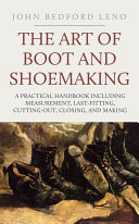 The Art of Boot and Shoe Making: