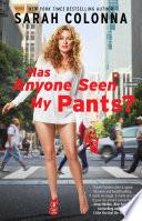 Has Anyone Seen My Pants