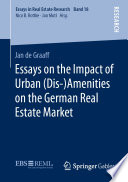 Essays On The Impact Of Urban Dis Amenities On The German Real Estate Market