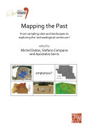 Mapping the Past: From Sampling Sites and Landscapes to Exploring the 'Archaeological Continuum'