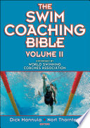 """The Swim Coaching Bible Volume II"" by Dick Hannula, Nort Thornton"