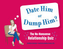 Date Him or Dump Him