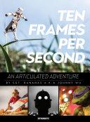 Pdf Ten Frames Per Second: An Articulated Adventure
