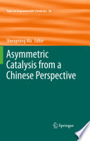 Asymmetric Catalysis from a Chinese Perspective Book