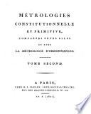 Métrologies Constitutionnelle Et Primitive, Comparées Entre Elles Et Avec La Métrologie D'Ordonnances