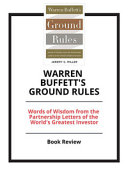 Summary of Warren Buffett s Ground Rules Book