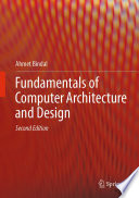 """Fundamentals of Computer Architecture and Design"" by Ahmet Bindal"