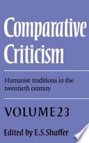 Comparative Criticism  Volume 23  Humanist Traditions in the Twentieth Century Book PDF