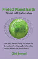 Protect Planet Earth with Ball Lightning Technology