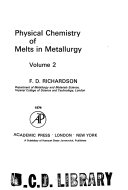 Physical Chemistry of Melts in Metallurgy