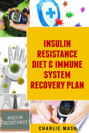 Insulin Resistance Diet   Immune System Recovery Plan Book