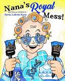 Nana's Royal Mess