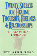 Twenty Secrets for Healing Thoughts  Feelings  and Relationships Book PDF