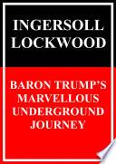 Baron Trump s Marvellous Underground Journey