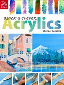 link to Quick & clever acrylics in the TCC library catalog