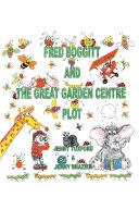 Fred Boggitt and the Great Garden Centre Plot