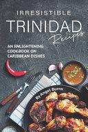 Irresistible Trinidad Recipes