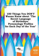 100 Things You Don T Wanna Know About The Secret Language Of Birthdays