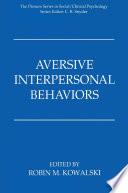 """Aversive Interpersonal Behaviors"" by Robin M. Kowalski"