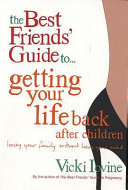 Best Friends  Guide to Getting Your Life Back Book PDF