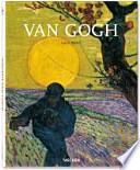 Vincent van Gogh  : 1853 - 1890 ; Vision und Wirklichkeit