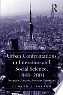 Urban Confrontations In Literature And Social Science 1848 2001