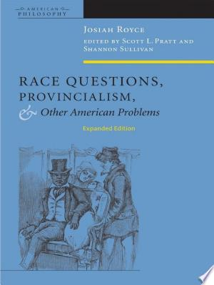 Download Race Questions, Provincialism, and Other American Problems Free Books - EBOOK