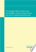 The Paradigm Shift Towards Energy Sustainability Climate Change Innovation And The Optimal Instrument Mix Book PDF