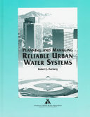 Planning and Managing Reliable Urban Water Systems