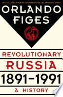 Revolutionary Russia  1891 1991
