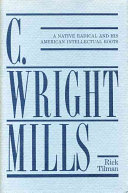 C. Wright Mills: a native radical and his American ...