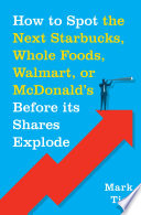 How to Spot the Next Starbucks  Whole Foods  Walmart  or McDonald s BEFORE Its Shares Explode Book PDF