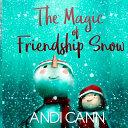 Pdf The Magic of Friendship Snow
