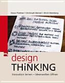 Design Thinking: Innovation lernen, Ideenwelten öffnen