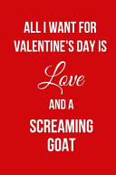 All I Want for Valentine's Day Is Love and a Screaming Goat