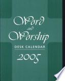 WORD WORSHIP 2005 DESK CALENDAR