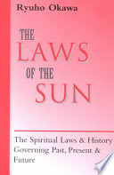 """The Laws of the Sun: The Spiritual Laws & History Governing Past, Present & Future"" by Ryūhō Ōkawa, Kōfuku no Kagaku (Organization)"