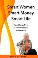 Smart Women Smart Money Smart Life