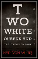 Pdf Two White Queens and the One-Eyed Jack