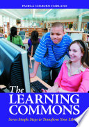 link to The Learning Commons : Seven Simple Steps to Transform Your Library in the TCC library catalog