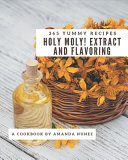 Holy Moly 365 Yummy Extract And Flavoring Recipes