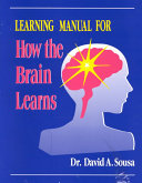 Learning Manual for How the Brain Learns